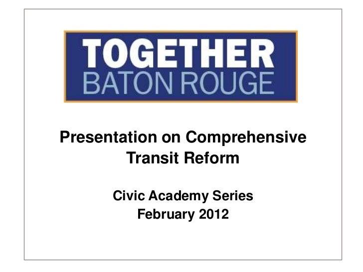 Presentation on Comprehensive        Transit Reform      Civic Academy Series          February 2012