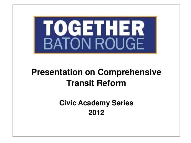 Presentation on Comprehensive        Transit Reform      Civic Academy Series              2012