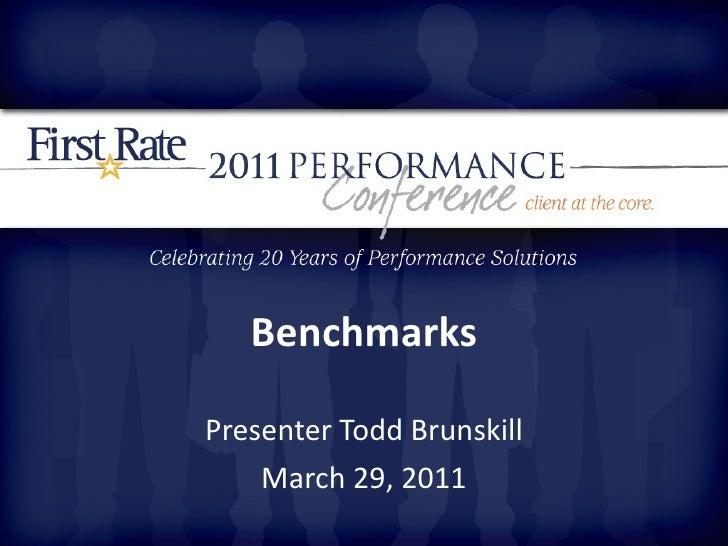 Benchmarks Presenter Todd Brunskill March 29, 2011