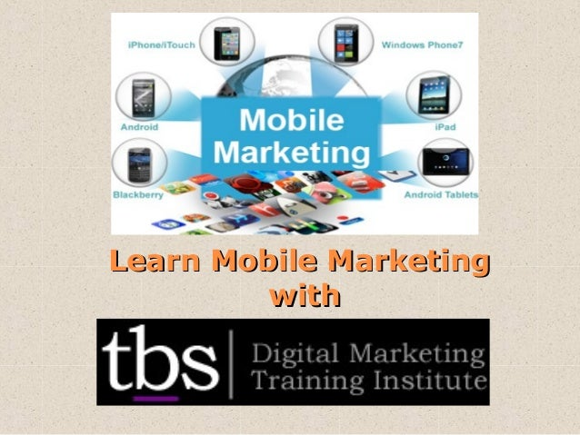 Tbs - Learn Mobile Marketing
