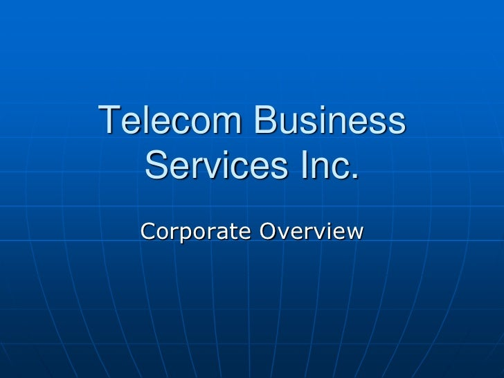 Telecom Business  Services Inc.  Corporate Overview