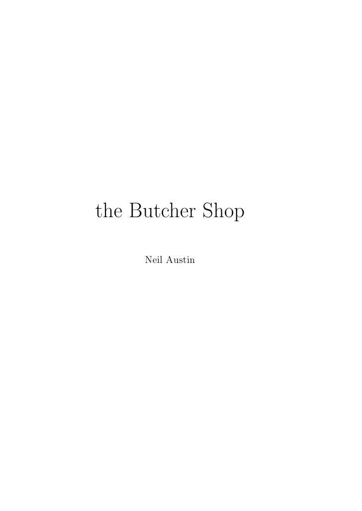 the Butcher Shop       Neil Austin