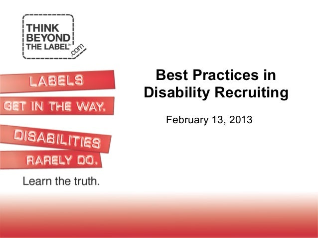 Best Practices inDisability Recruiting   February 13, 2013