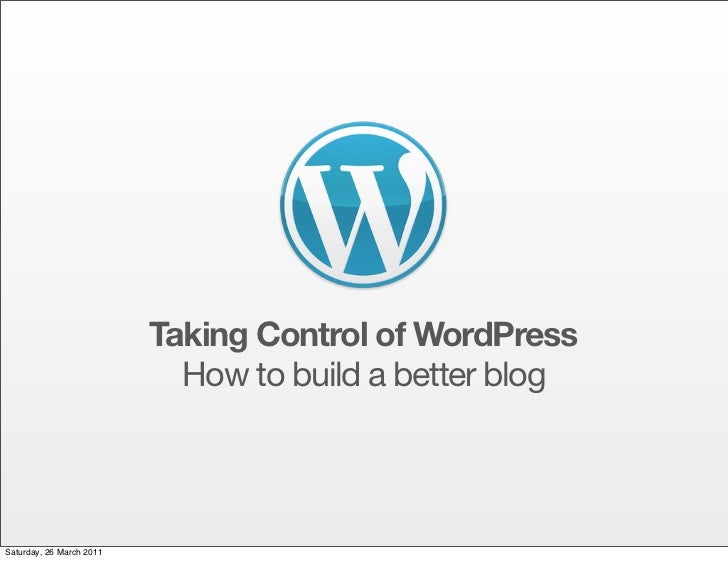 Taking Control of WordPress: How to Build a Better Blog