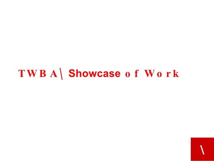 TWBA   Showcase  of Work