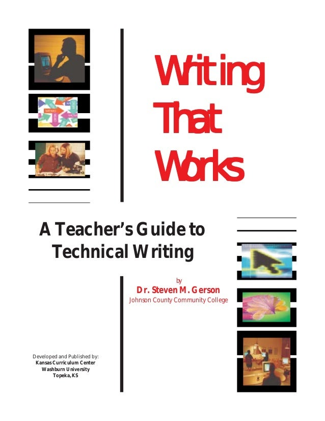 Writing That Works Works A Teacher's Guide to Technical Writing by  Dr. Steven M. Gerson Johnson County Community College ...