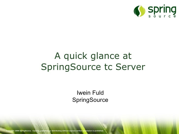 A quick glance at SpringSource tc Server Iwein Fuld SpringSource