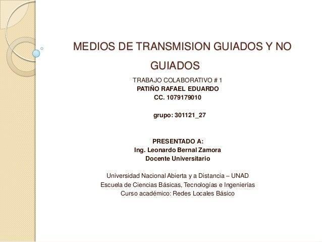 MEDIOS DE TRANSMISION GUIADOS Y NO                     GUIADOS               TRABAJO COLABORATIVO # 1                PATIÑ...