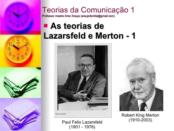 Teorias da Comunicação 1 Professor mestre Artur Araujo (araujofamilia@gmail.com) <ul><li>As teorias de  Lazarsfeld e Merto...