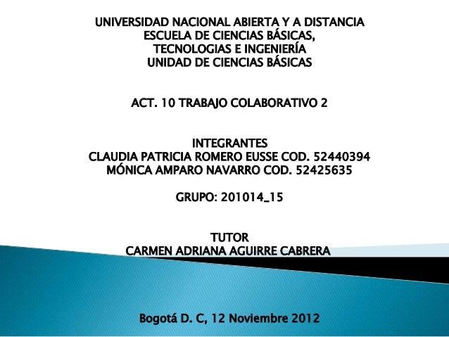 UNIVERSIDAD NACIONAL ABIERTA Y A DISTANCIA        ESCUELA DE CIENCIAS BÁSICAS,          TECNOLOGIAS E INGENIERÍA         U...