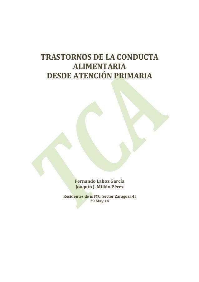 TRASTORNOS DE LA CONDUCTA ALIMENTARIA DESDE ATENCIÓN PRIMARIA Fernando Lahoz García Joaquín J. Millán Pérez Residentes de ...