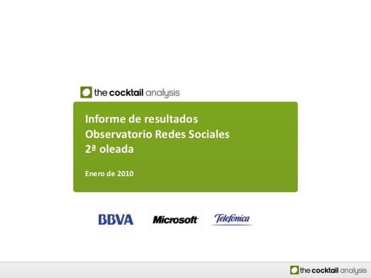Enero 2008     Informe de resultados Observatorio Redes Sociales 2ª oleada Enero de 2010