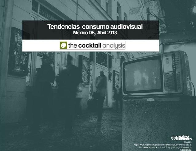 Tendencias en consumo Audiovisual en Mexico by The Cocktail
