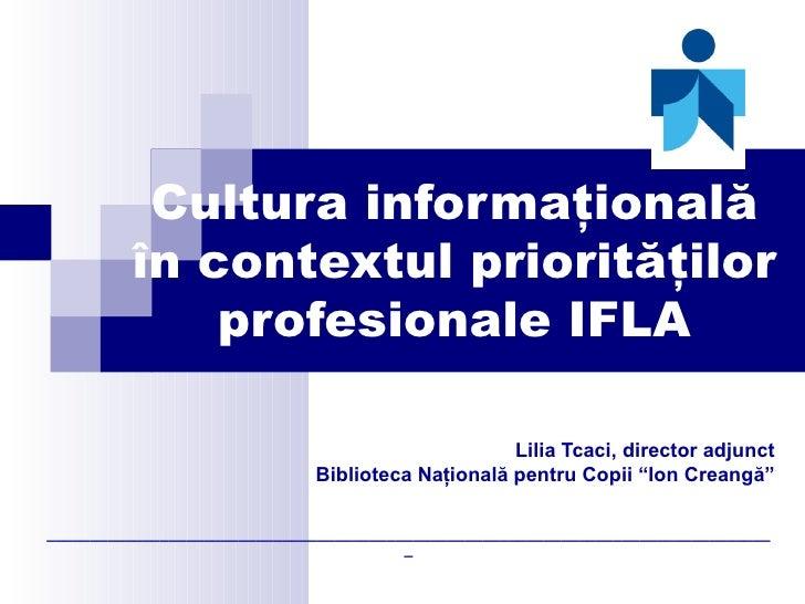 Cultura informationala in contextul prioritatilor profesionale IFLA