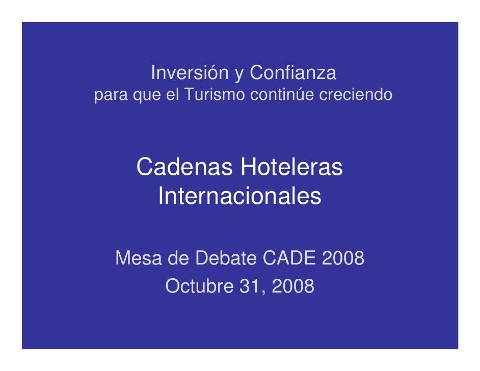 Inversión y Confianza para que el Turismo continúe creciendo         Cadenas Hoteleras       Internacionales    Mesa de De...
