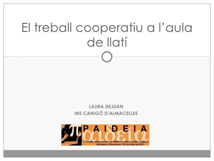 LAURA DEJUAN INS CANIGÓ D'ALMACELLES El treball cooperatiu a l'aula de llatí