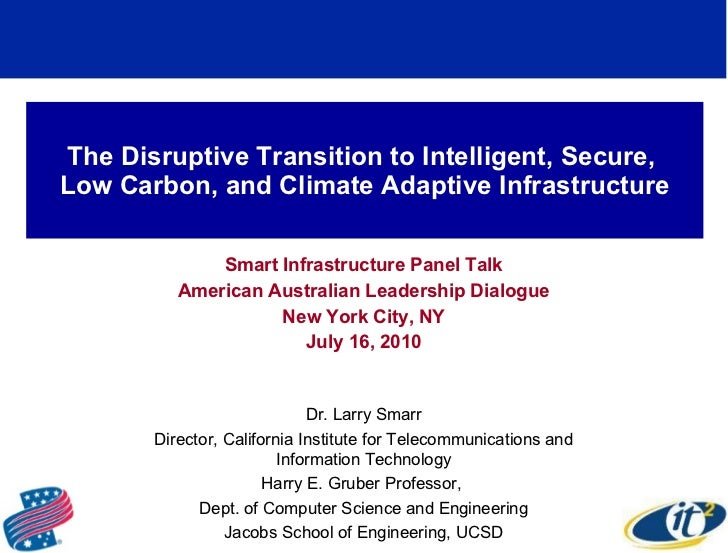 The Disruptive Transition to Intelligent, Secure,  Low Carbon, and Climate Adaptive Infrastructure Smart Infrastructure Pa...