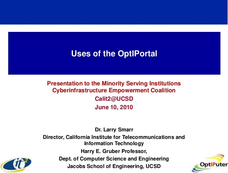 Uses of the OptIPortal    Presentation to the Minority Serving Institutions    Cyberinfrastructure Empowerment Coalition  ...