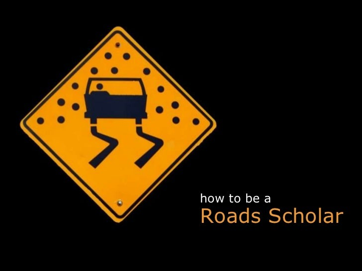 Roads Scholar how to be a