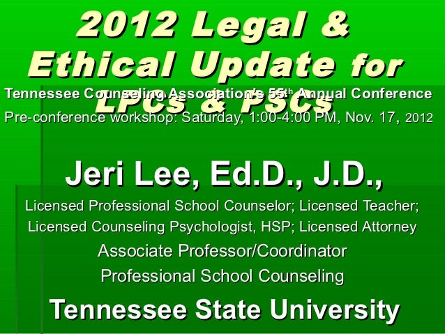 2012                 Le gal &  Ethical                Update for            LPCsSaturday,PSCs Nov. 17, 2012               ...