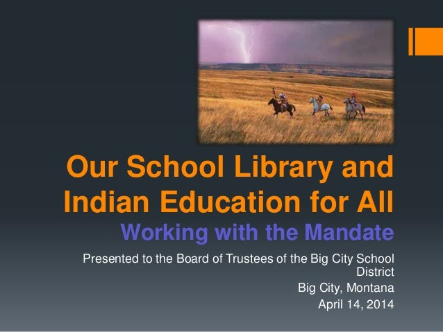 Our School Library and Indian Education for All Working with the Mandate Presented to the Board of Trustees of the Big Cit...