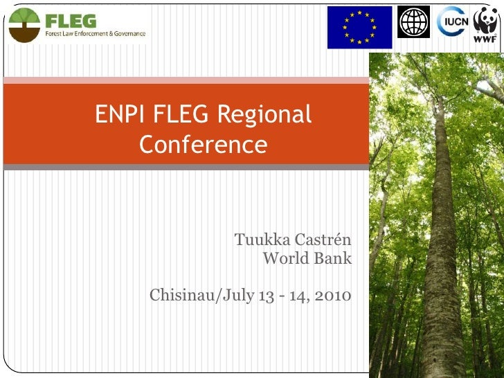 ENPI FLEG RegionalConference<br />Tuukka Castrén<br />World Bank<br />Chisinau/July 13 - 14, 2010<br />