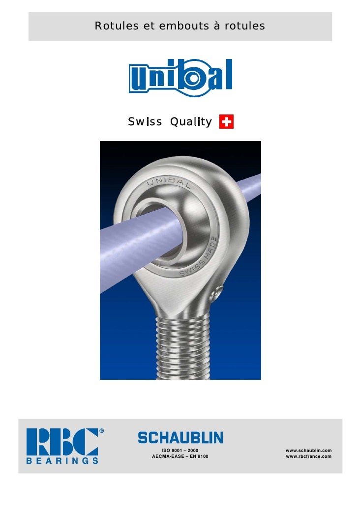 Rotules et embouts à rotules          Swiss Quality                 ISO 9001 – 2000     www.schaublin.com          AECMA-E...