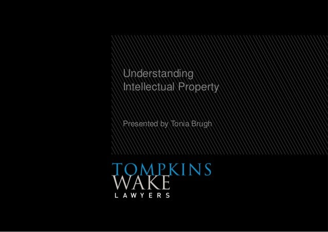 UnderstandingIntellectual PropertyPresented by Tonia Brugh