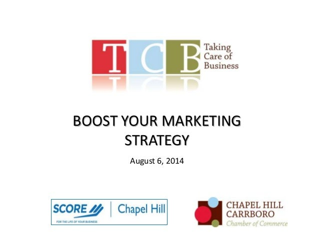 BOOST YOUR MARKETING STRATEGY August 6, 2014