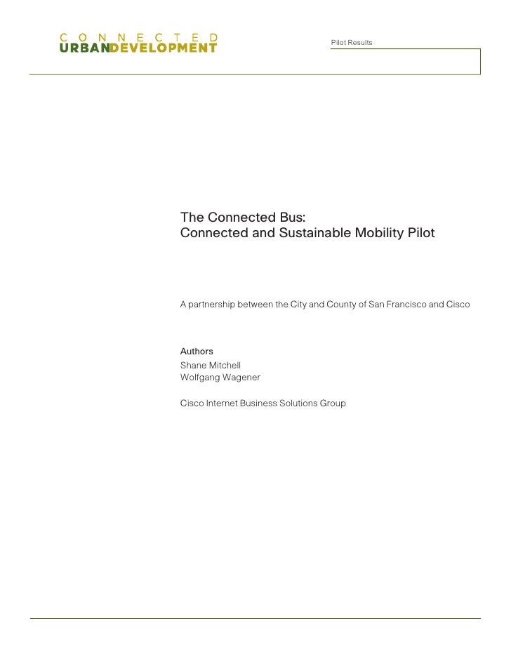 Pilot Results     The Connected Bus: Connected and Sustainable Mobility Pilot     A partnership between the City and Count...