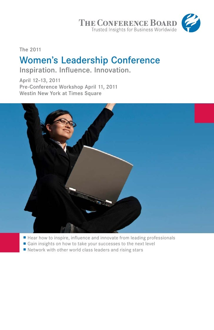 The 2011Women's Leadership ConferenceInspiration. Influence. Innovation.April 12–13, 2011Pre-Conference Workshop April 11, ...