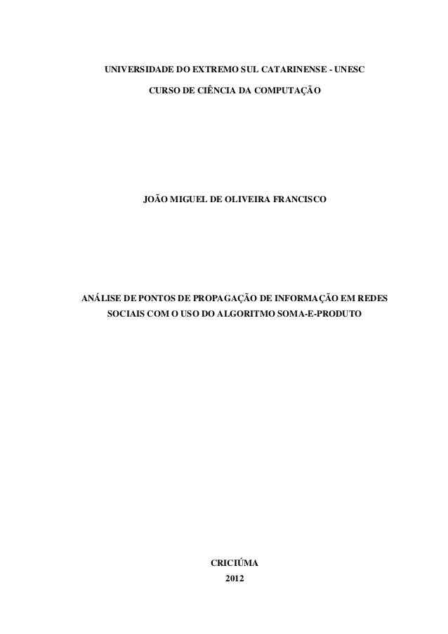 ANÁLISE DE PONTOS DE PROPAGAÇÃO DE INFORMAÇÃO EM REDES SOCIAIS COM O USO DO ALGORITMO SOMA-E-PRODUTO