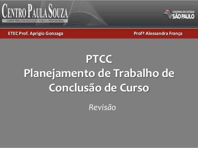 ETEC Prof. Aprígio Gonzaga Profª Alessandra FrançaETEC Prof. Aprígio Gonzaga Profª Alessandra FrançaPTCCPlanejamento de Tr...