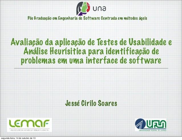 Avaliação da aplicação de Testes de Usabilidade e Análise Heurísitica para identificação de problemas em uma interface de software