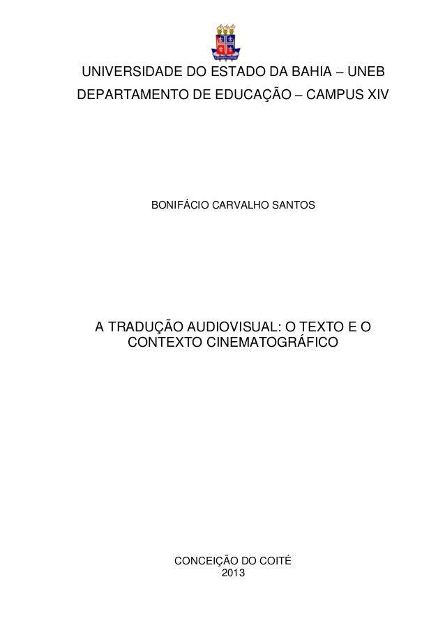 UNIVERSIDADE DO ESTADO DA BAHIA – UNEB DEPARTAMENTO DE EDUCAÇÃO – CAMPUS XIV BONIFÁCIO CARVALHO SANTOS A TRADUÇÃO AUDIOVIS...