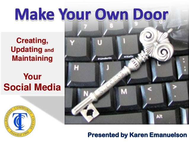 Creating, Updating and Maintaining Your Social Media