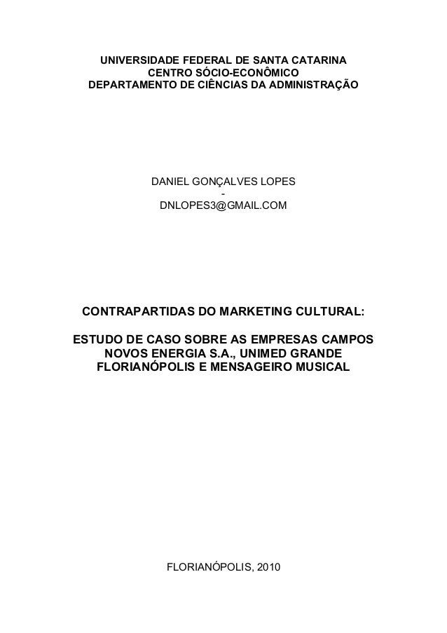 Contrapartidas do marketing cultural: estudo de caso sobre as empresas Campos Novos S.A., Unimed Grande Florianópolis e Mensageiro Musical