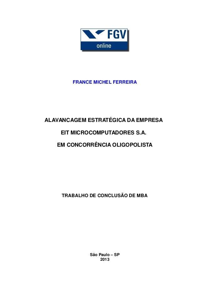 FRANCE MICHEL FERREIRA  ALAVANCAGEM ESTRATÉGICA DA EMPRESA EIT MICROCOMPUTADORES S.A. EM CONCORRÊNCIA OLIGOPOLISTA  TRABAL...