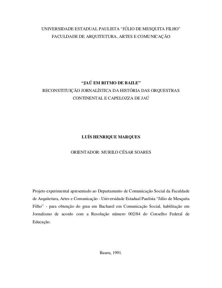 """UNIVERSIDADE ESTADUAL PAULISTA """"JÚLIO DE MESQUITA FILHO""""            FACULDADE DE ARQUITETURA, ARTES E COMUNICAÇÃO         ..."""
