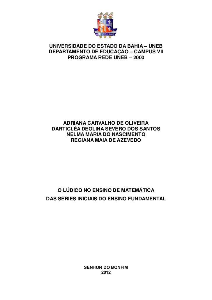 UNIVERSIDADE DO ESTADO DA BAHIA – UNEBDEPARTAMENTO DE EDUCAÇÃO – CAMPUS VII      PROGRAMA REDE UNEB – 2000    ADRIANA CARV...