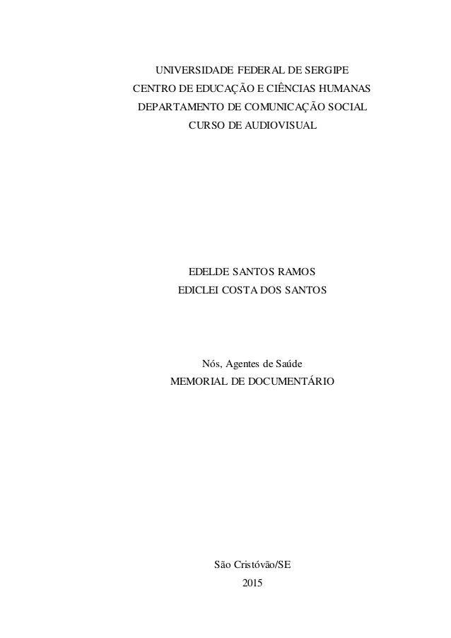 UNIVERSIDADE FEDERAL DE SERGIPE CENTRO DE EDUCAÇÃO E CIÊNCIAS HUMANAS DEPARTAMENTO DE COMUNICAÇÃO SOCIAL CURSO DE AUDIOVIS...