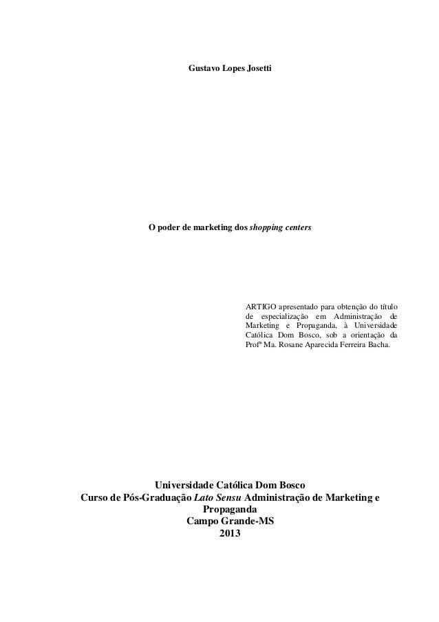 Gustavo Lopes JosettiO poder de marketing dos shopping centersARTIGO apresentado para obtenção do títulode especialização ...