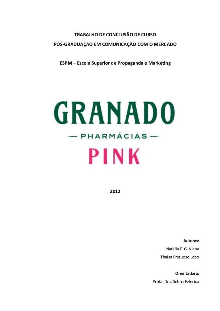 TRABALHO DE CONCLUSÃO DE CURSOPÓS-GRADUAÇÃO EM COMUNICAÇÃO COM O MERCADO  ESPM – Escola Superior de Propaganda e Marketing...