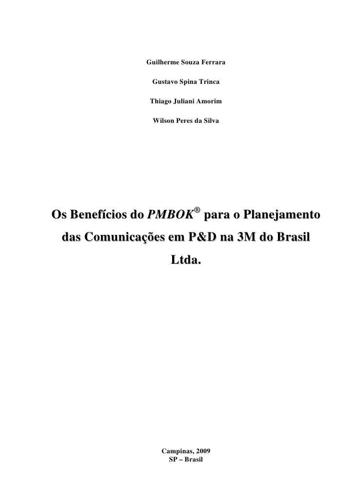 Guilherme Souza Ferrara                  Gustavo Spina Trinca                  Thiago Juliani Amorim                  Wils...