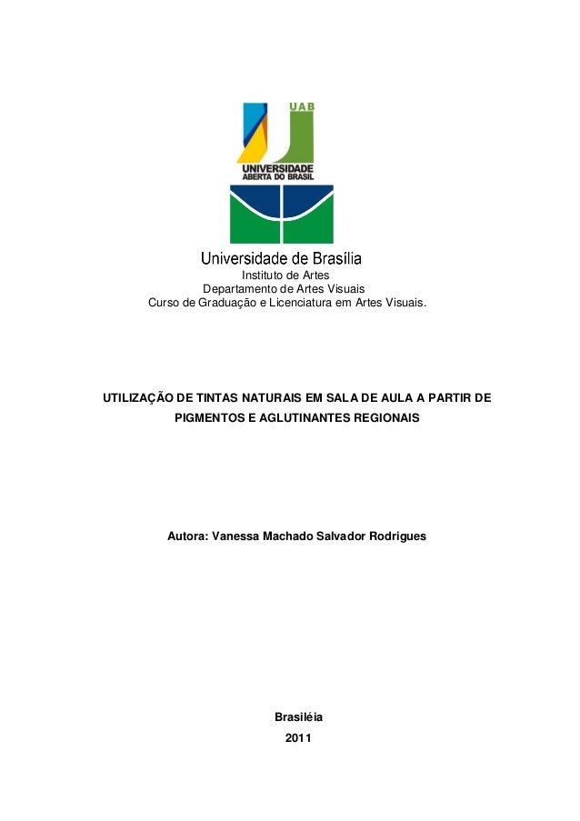 Instituto de Artes                Departamento de Artes Visuais      Curso de Graduação e Licenciatura em Artes Visuais.UT...