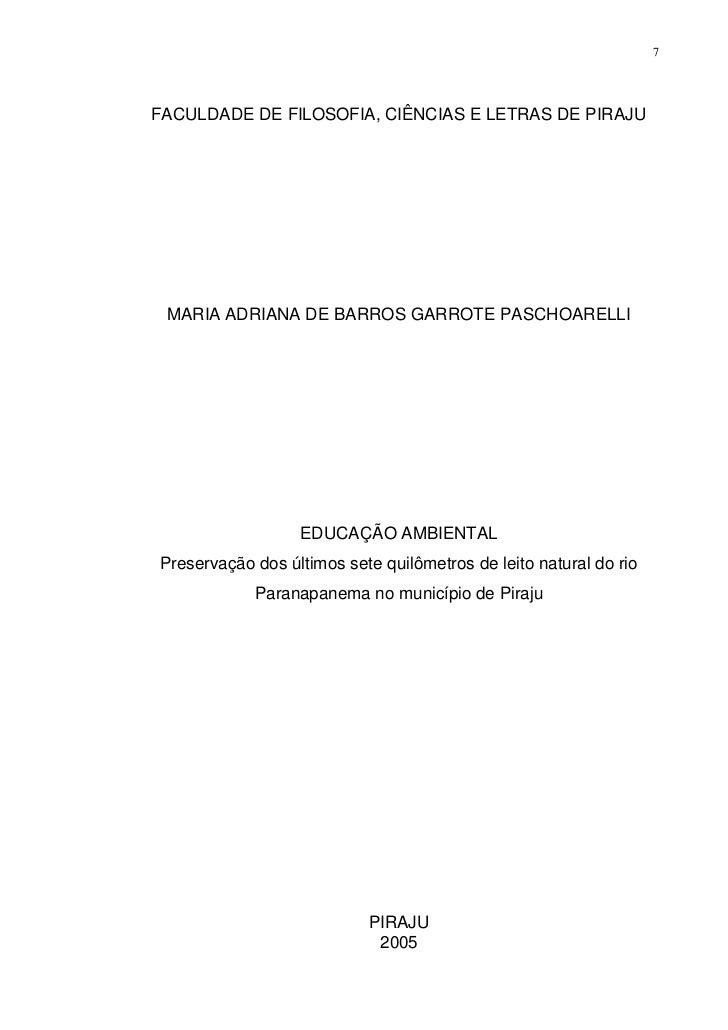 7FACULDADE DE FILOSOFIA, CIÊNCIAS E LETRAS DE PIRAJU MARIA ADRIANA DE BARROS GARROTE PASCHOARELLI                  EDUCAÇÃ...