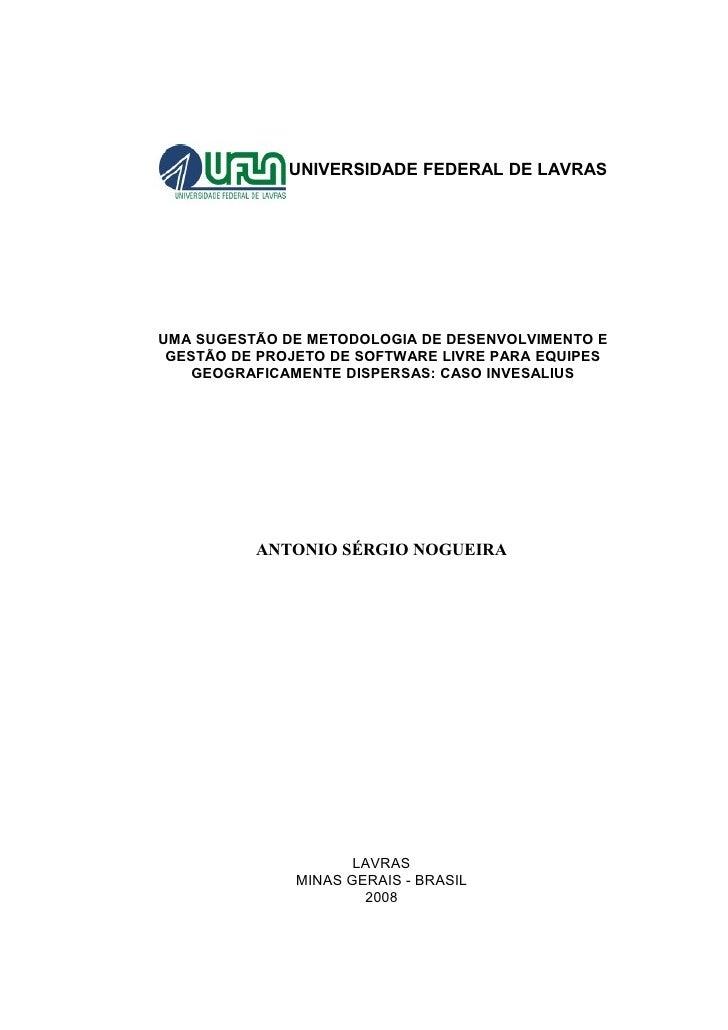 UNIVERSIDADE FEDERAL DE LAVRAS     UMA SUGESTÃO DE METODOLOGIA DE DESENVOLVIMENTO E  GESTÃO DE PROJETO DE SOFTWARE LIVRE P...