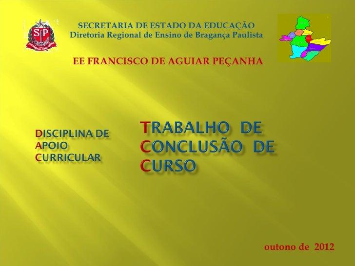 SECRETARIA DE ESTADO DA EDUCAÇÃODiretoria Regional de Ensino de Bragança PaulistaEE FRANCISCO DE AGUIAR PEÇANHA           ...