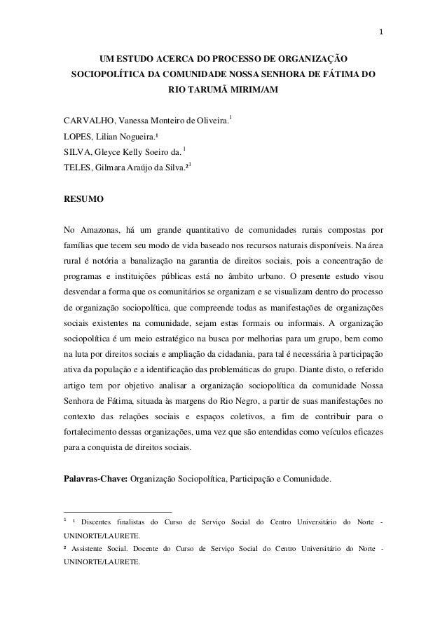 1  UM ESTUDO ACERCA DO PROCESSO DE ORGANIZAÇÃO SOCIOPOLÍTICA DA COMUNIDADE NOSSA SENHORA DE FÁTIMA DO RIO TARUMÃ MIRIM/AM ...
