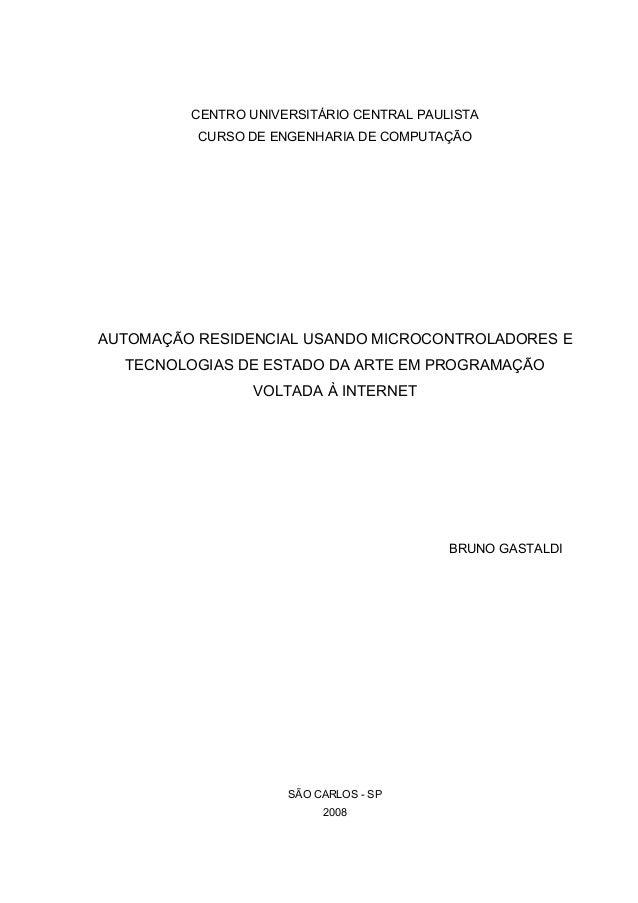 CENTRO UNIVERSITÁRIO CENTRAL PAULISTA          CURSO DE ENGENHARIA DE COMPUTAÇÃOAUTOMAÇÃO RESIDENCIAL USANDO MICROCONTROLA...